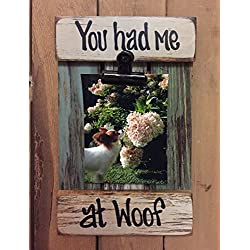 PHOTO HOLDER Shutter / Pallet Wood Dog Picture Frame Reclaimed - YOU HAD ME AT WOOF - Man's best friend