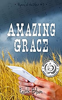 Amazing Grace (Hymns of the West Book 3) by [Blum, Faith]