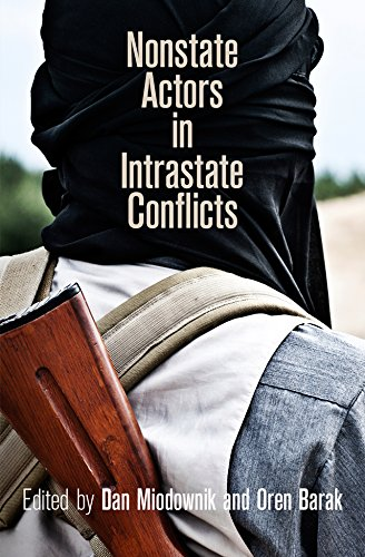 Nonstate Actors in Intrastate Conflicts (National and Ethnic Conflict in the 21st Century) por Dan Miodownik,Oren Barak