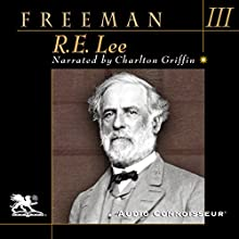 R. E. Lee: Volume Three Audiobook by Douglas Southall Freeman Narrated by Charlton Griffin