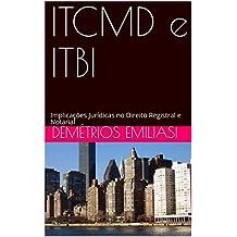 ITCMD e ITBI: Implicações Jurídicas no Direito Registral e Notarial (Portuguese Edition)