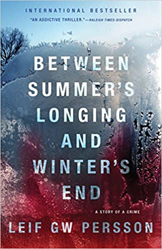 Between Summers Longing and Winters End: (The Story of a Crime 1)