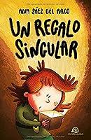 Un Regalo Singular: [ Libro Infantil / Juvenil -