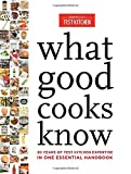 img - for What Good Cooks Know: 20 Years of Test Kitchen Expertise in One Essential Handbook book / textbook / text book