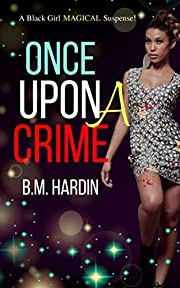 Once Upon A Crime: A Black Girl MAGICAL Suspense