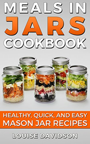 Meals in jars cookbook healthy quick and easy mason jar recipes meals in jars cookbook healthy quick and easy mason jar recipes by davidson forumfinder Gallery