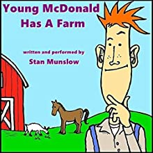 Young McDonald Has a Farm Audiobook by Stan Munslow Narrated by Stan Munslow