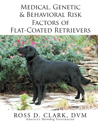 Read Online Medical, Genetic & Behavioral Risk Factors of FlatCoated Retrievers PDF