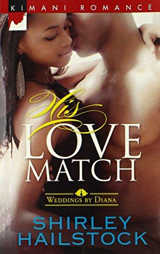 Search : His Love Match (Harlequin Kimani Romance\Weddings by Diana)