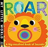 img - for Roar: A Big-Mouthed Book of Sounds! (My Little World) book / textbook / text book