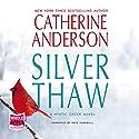 Silver Thaw Hörbuch von Catherine Anderson Gesprochen von: Kate Turnbull