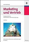 Marketing und Vertrieb: Fundamente für die Marktorientierte Unternehmensführung