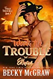 Worth The Trouble: Texas Trouble Series Book 9