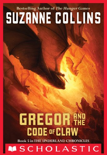 The Underland Chronicles #5: Gregor and the Code of Claw by [Collins, Suzanne]