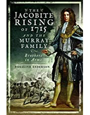 The Jacobite Rising of 1715 and the Murray Family: Brothers in Arms
