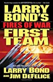 Front cover for the book Larry Bond's First Team: Fires of War by Larry Bond