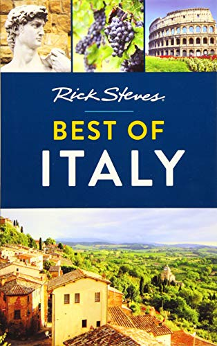 Rick Steves Best of Italy (The Best Places To Visit In Italy)