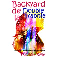 Backyard de la Double graphie  - French edition -: Photoshop exposition multiple portefeuille