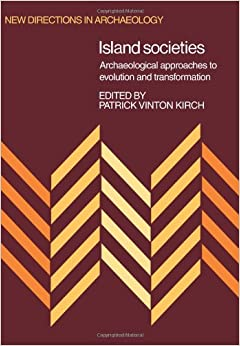 Book Island Societies: Archaeological Approaches to Evolution and Transformation (New Directions in Archaeology)