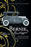 img - for Bernie, You're a Bootlegger!: A Family's Escapades during the Prohibition Era book / textbook / text book