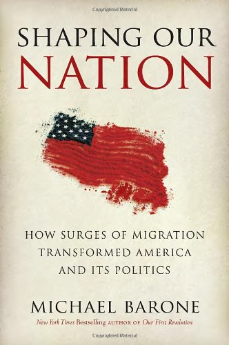 Shaping Our Nation: How Surges of Migration Transformed America and Its Politics (Bank Ohio Of America Dayton)