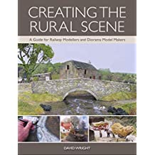 Creating the Rural Scene: A Guide for Railway Modellers and Diorama Model Makers