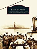 Ellis Island's Famous Immigrants by Barry Moreno front cover