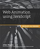 Web Animation using JavaScript: Develop & Design (Develop and Design) by Julian Shapiro (2015-03-30)