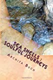 Sea Shells : Soulful Journeys, Archita Buch, 1494947420