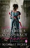 The Emperor's Conspiracy, Michelle Diener, 1451684436