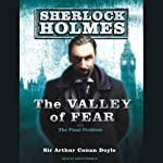 The Valley of Fear: A Sherlock Holmes Novel | Sir Arthur Conan Doyle
