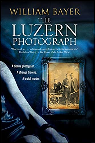 Amazon luzern photograph the a noir thriller 9780727885463 amazon luzern photograph the a noir thriller 9780727885463 william bayer books solutioingenieria Images