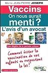 Vaccins - On nous aurait menti ? L'avis d'un avocat par Joseph