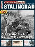 CLAUSEWITZ SPEZIAL 01. Stalingrad: Schicksalsschlacht an der Wolga. Chronik des Untergangs: Mythos und Wirklichkeit