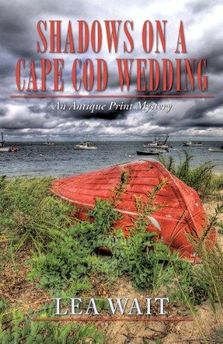 Shadows on a Cape Cod Wedding (Antique Print Mystery Series Book 6)