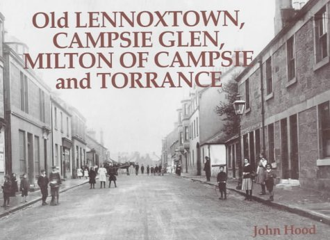 Old Lennoxtown, Campsie Glen, Milton of Campsie and Torrance by John Hood - Mall Shopping Torrance