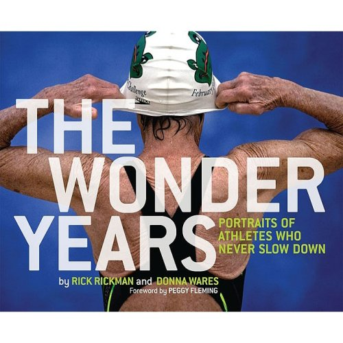 Download The Wonder Years: Portraits of Athletes Who Never Slow Down ebook
