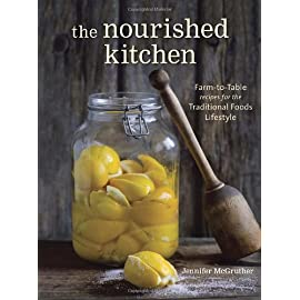 "The Nourished Kitchen: Farm-to-Table Recipes for the Traditional Foods Lifestyle Featuring Bone Broths, Fermented Vegetables, Grass-Fed Meats, Wholesome Fats, Raw Dairy, and Kombuchas 40 A cookbook from the author of the popular website Nourished Kitchen, featuring over 160 recipes based on the ""traditional foods"" philosophy of eating, whic"