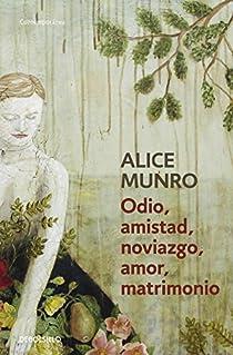Odio, amistad, noviazgo, amor, matrimonio par Munro