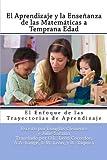 img - for El Aprendizaje y la Ense anza de las Matem ticas a Temprana Edad: El Enfoque de las Trayectorias de Aprendizaje (Spanish Edition) book / textbook / text book