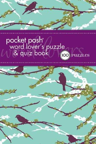 Pocket Posh Word Lover's Puzzle & Quiz Book: 100 Puzzles (Pocket Posh Word)