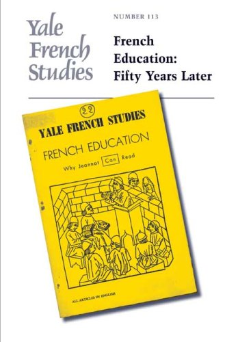 Read Online Yale French Studies, Number 113: French Education: Fifty Years Later (Yale French Studies Series) pdf