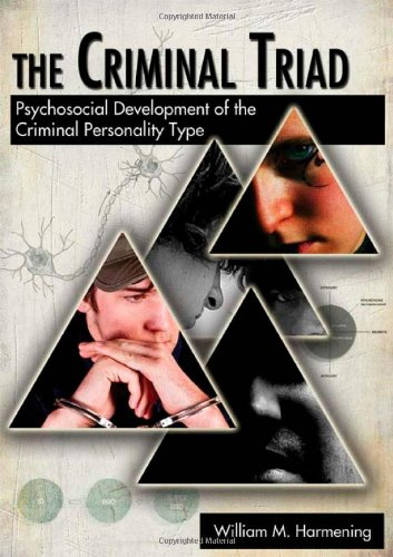 The Criminal Triad: Psychosocial Development of the Criminal Personality Type