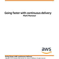 Going Faster with Continuous Delivery (English Edition)