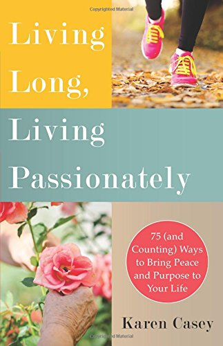 living-long-living-passionately-75-and-counting-ways-to-bring-peace-and-purpose-to-your-life