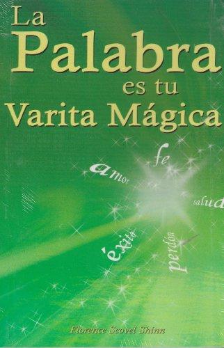 La palabra es tu varita magica/ The word is your magic wand (Spanish Edition)