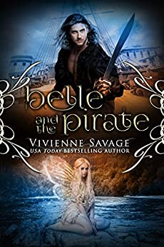 Belle and the Pirate: An Adult Fairytale Romance (Once Upon a Spell Book 4) by [Savage, Vivienne]
