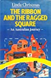 The Ribbon and the Ragged Square, Linda Christmas, 0670801526