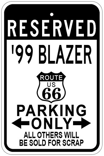 1999 99 CHEVY BLAZER Route 66 Aluminum Parking Sign - 12 x 18 Inches (66 Blazer Route)