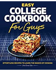 Easy College Cookbook for Guys: Effortless Recipes to Learn the Basics of Cooking
